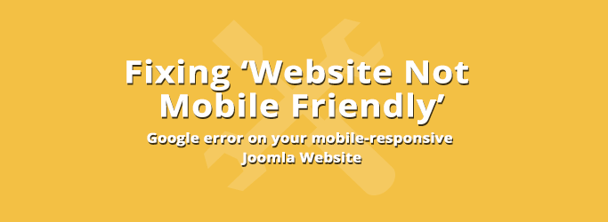 Why is my Joomla site not mobile-friendly?